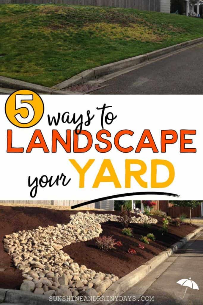 Five ways to landscape your yard.
