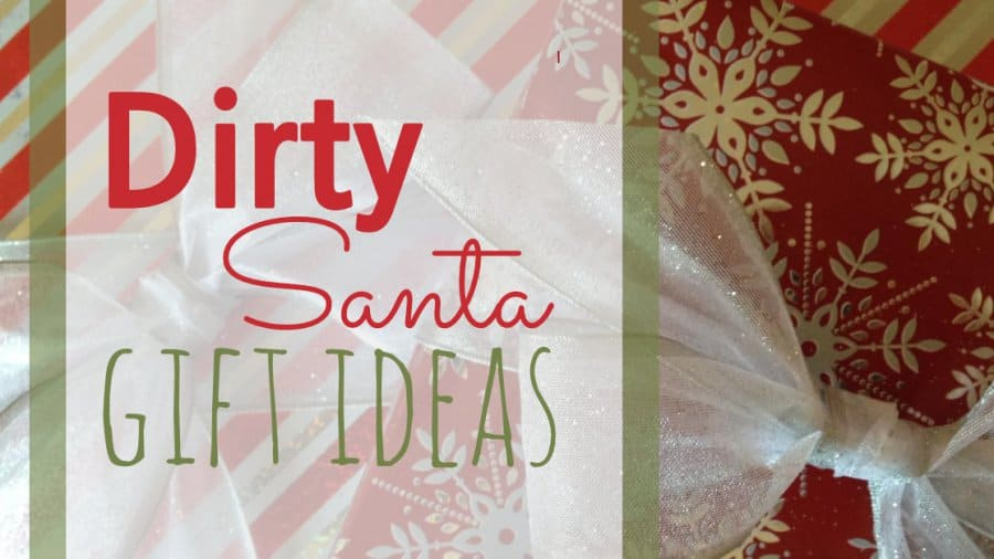 Dirty Santa Gift Ideas