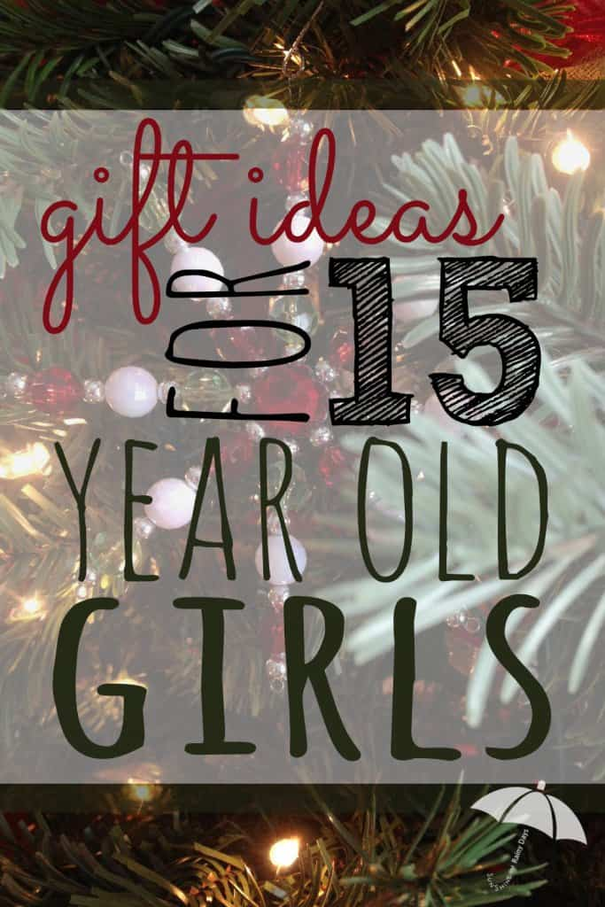 Gift Ideas for 15 Year Old Girls