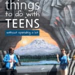 Fun things to do with teenagers without spending a lot.