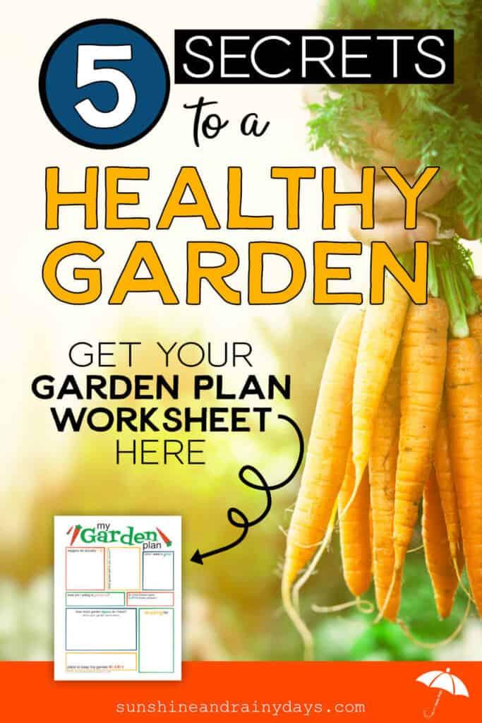 Learn 5 Secrets To A Healthy Garden