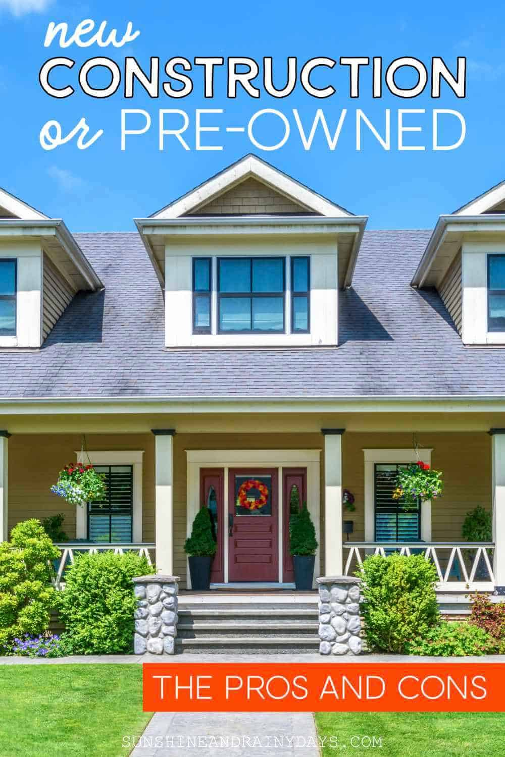 New construction or pre-owned - the pros and cons.