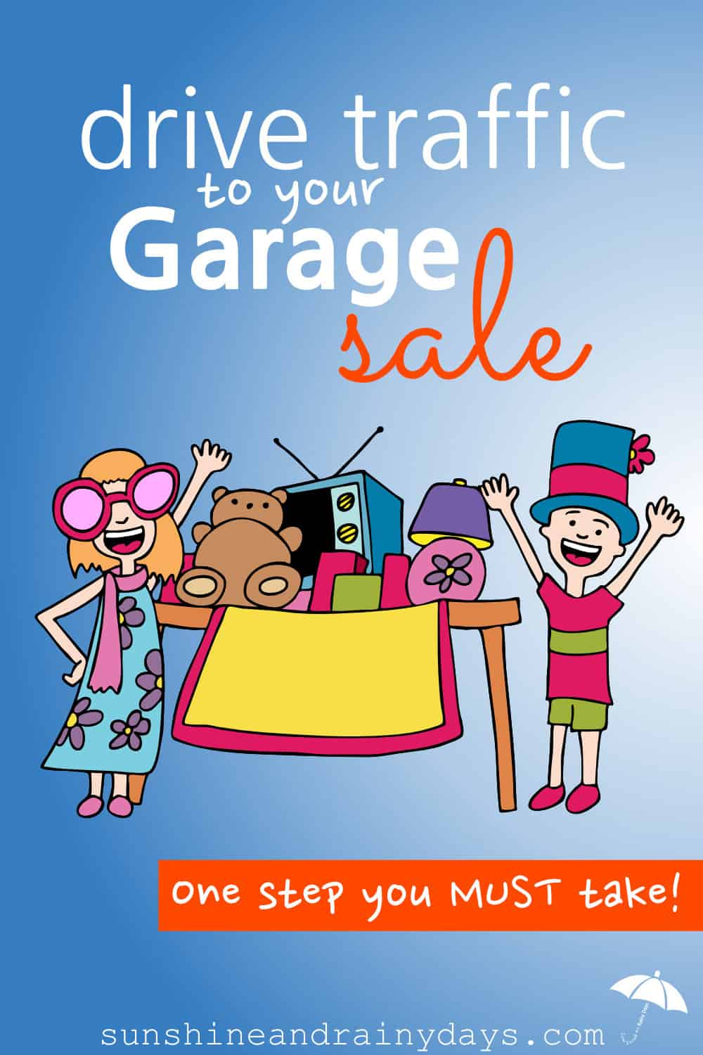People at a garage sale withe the words: Drive Traffic To Your Garage Sale