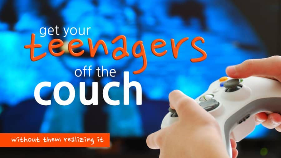 Get Your Teenagers Off The Couch Without Them Realizing It
