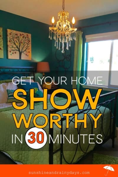 Get your home show worthy in 30 minutes with this Home Showing Checklist