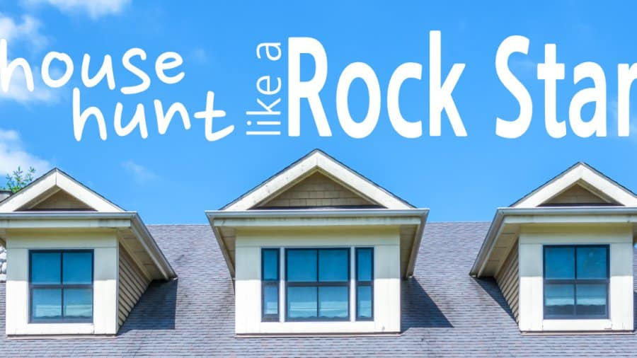 House Hunt Like A Rock Star