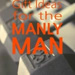 gift-ideas-for-the-manly-man