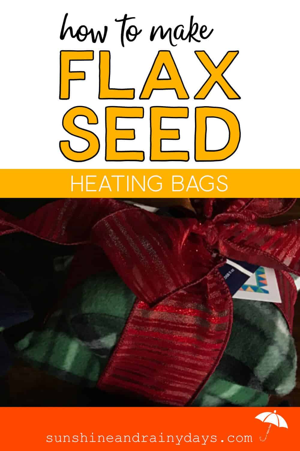Flax Seed Heating Bag wrapped up in ribbon with the words: How To Make Flax Seed Heating Bags