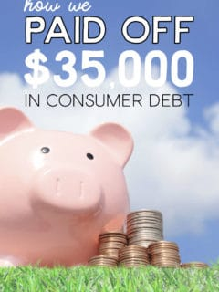 How we paid off $35,000 in consumer debt.