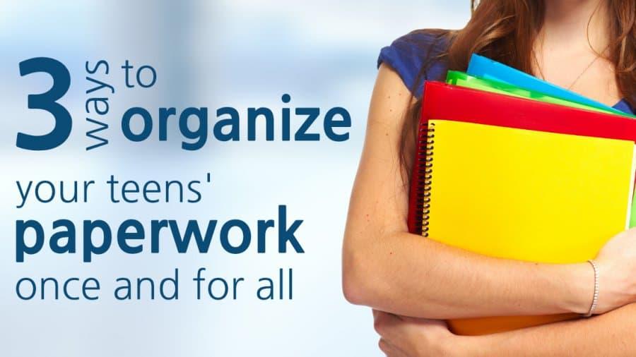 Organize Teens' Paperwork