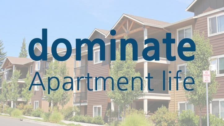 Dominate Apartment Life