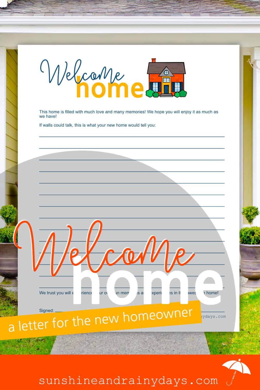 If you have sold your house, use this Welcome Home Letter to welcome the buyers to the place you called home!