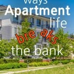 Apartments with the words: Surprising Ways Apartment Life Breaks The Bank