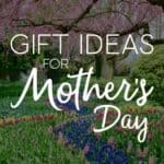 Gift Ideas For Mother's Day