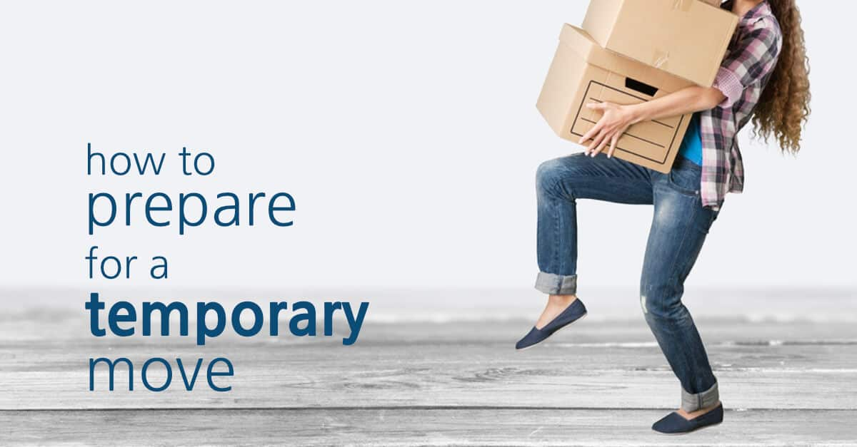 How To Prepare For A Temporary Move