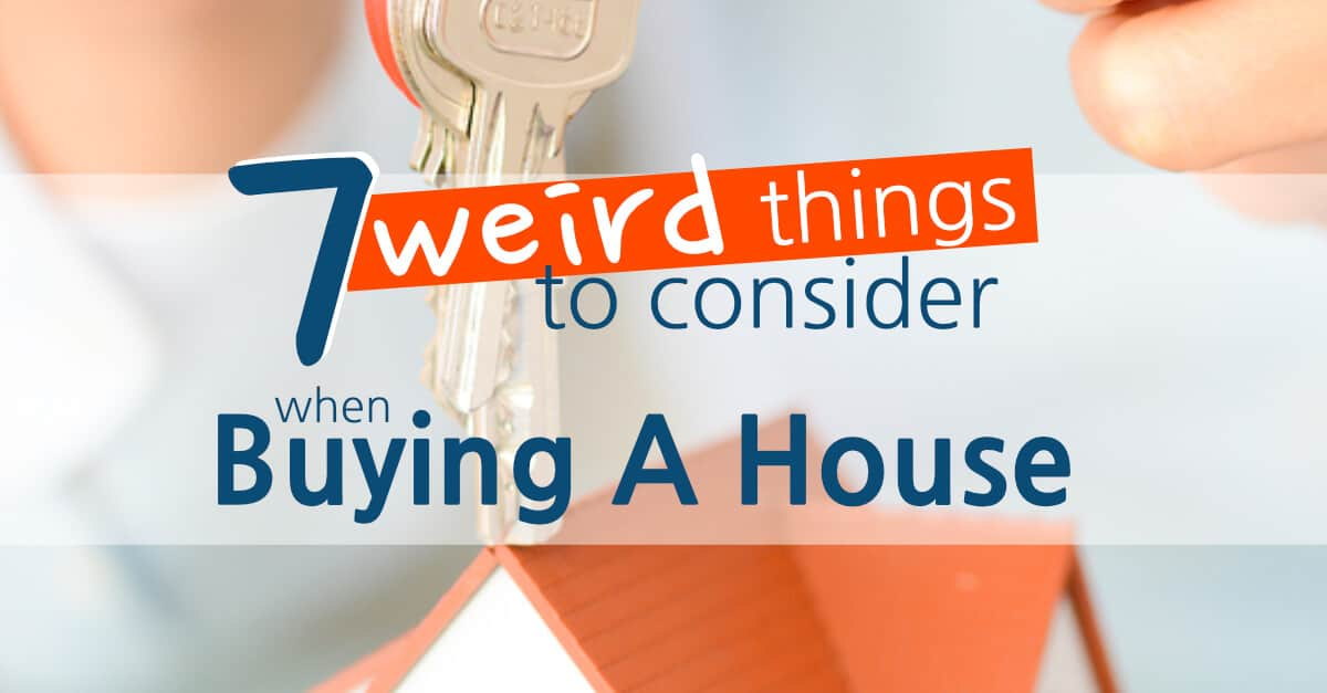 7 weird things to consider when buying a house sunshine for Things to do to buy a house
