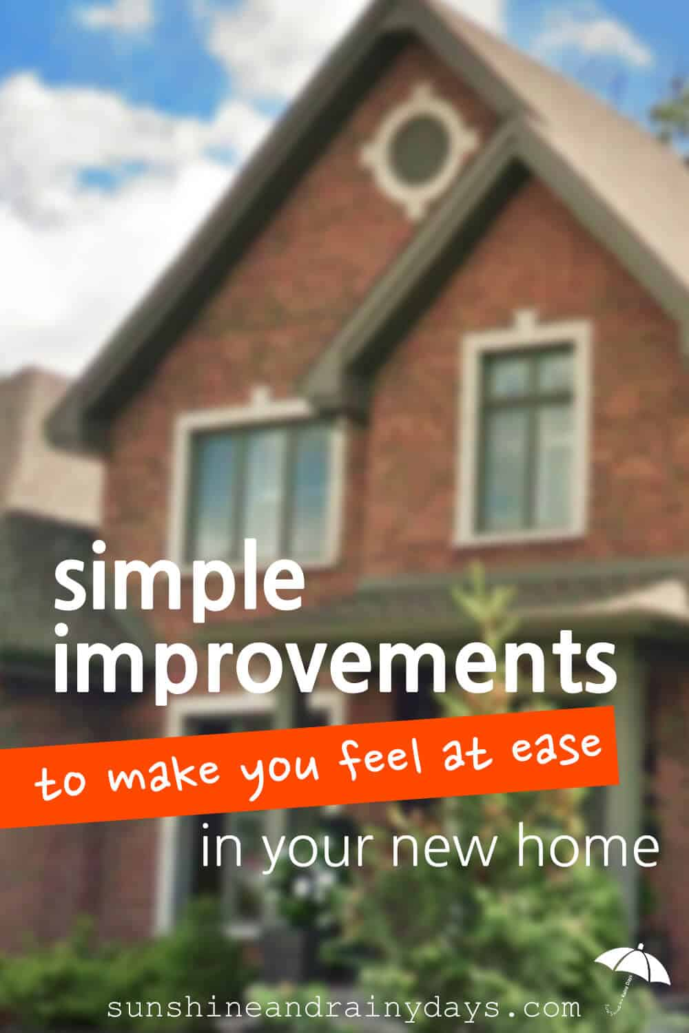 House with the words: Simple Improvements To Make You Feel At Ease In Your New Home