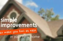 4 Simple Improvements To Make You Feel At Ease In Your New Home