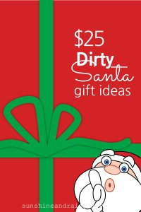 $25 Dirty Santa Gift Ideas that are so fun, new, unique, and in good taste, you'll want to steal your own gift to take home!
