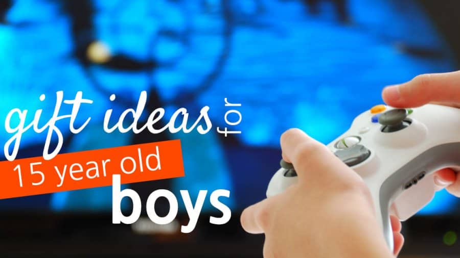 Gift Ideas For 15 Year Old Boys
