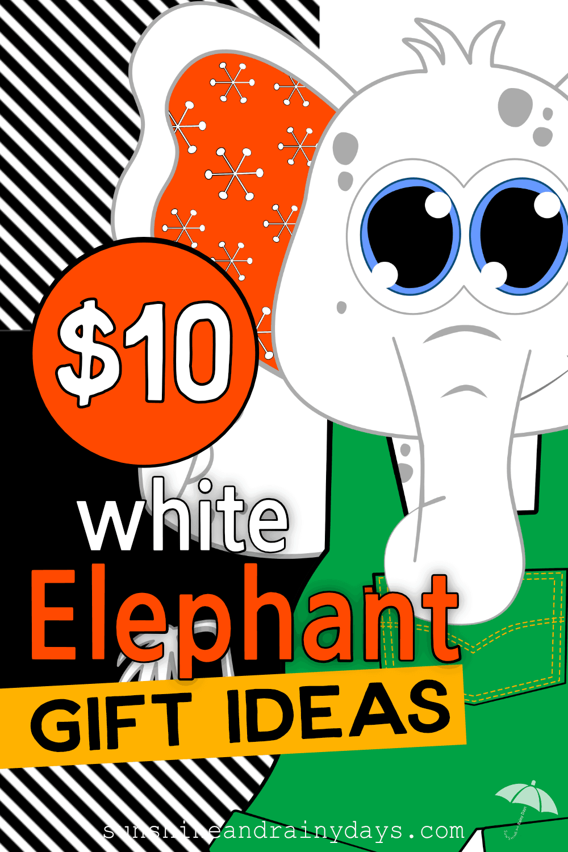 $10 White Elephant Gift Ideas