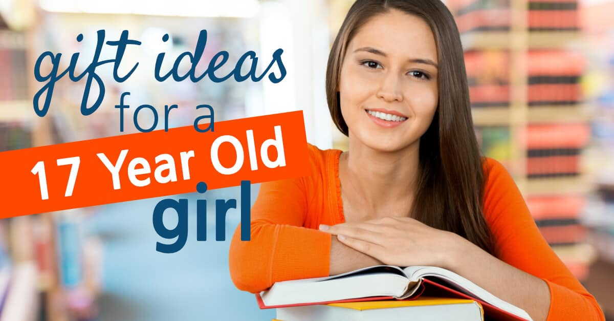 Gift Ideas For A 17 Year Old Girl