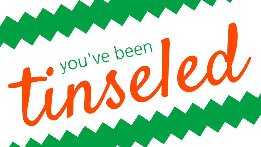 You've Been Tinseled Printable