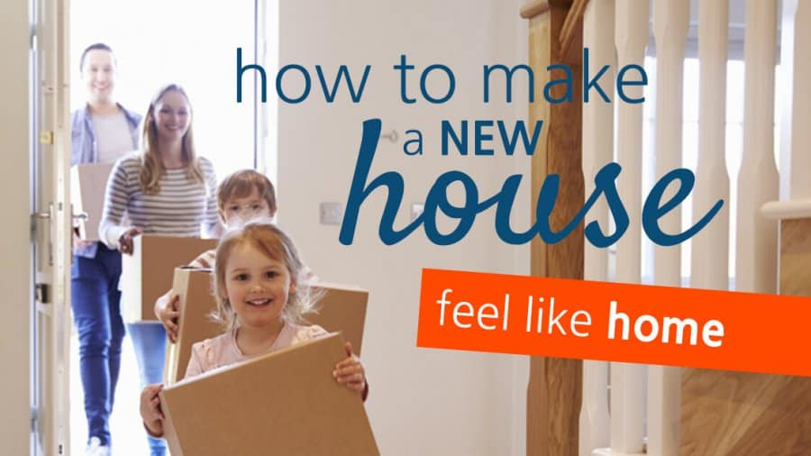 Make a new house feel like home