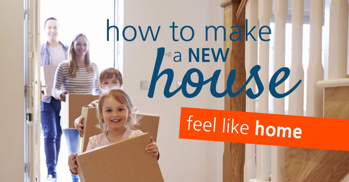 Make a new house feel like home