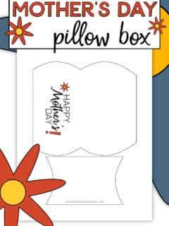 Printable Mother's Day Pillow Box