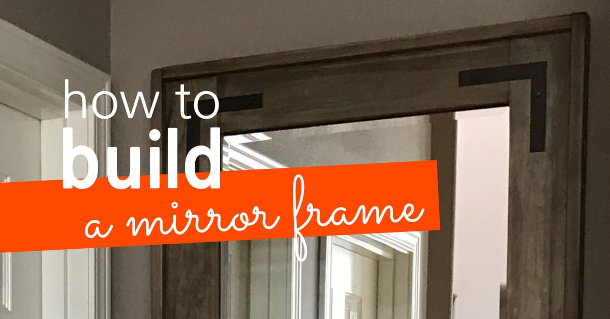 How To Build A Mirror Frame