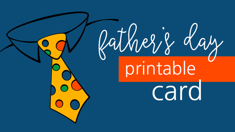 Print your own father's day card!