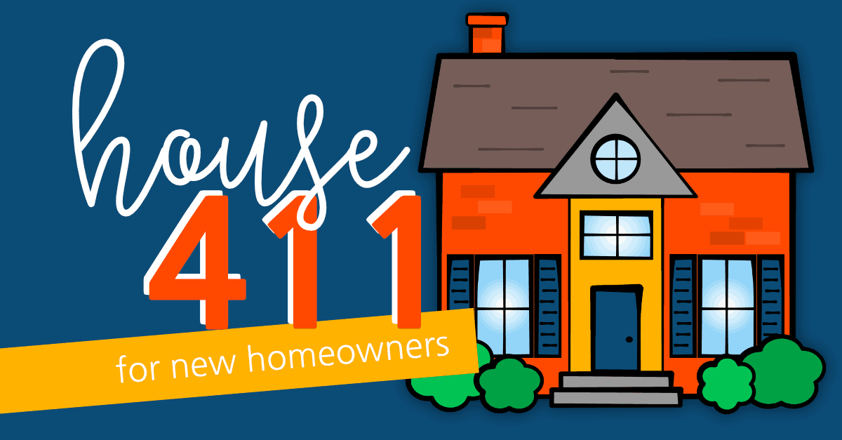 House 411 For New Homeowners