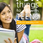 Fun Things To Do With Teens Without Spending A Lot