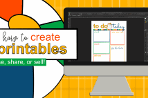 How To Create Printables