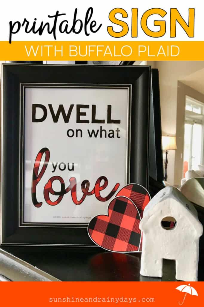 Dwell On What You Love Sign