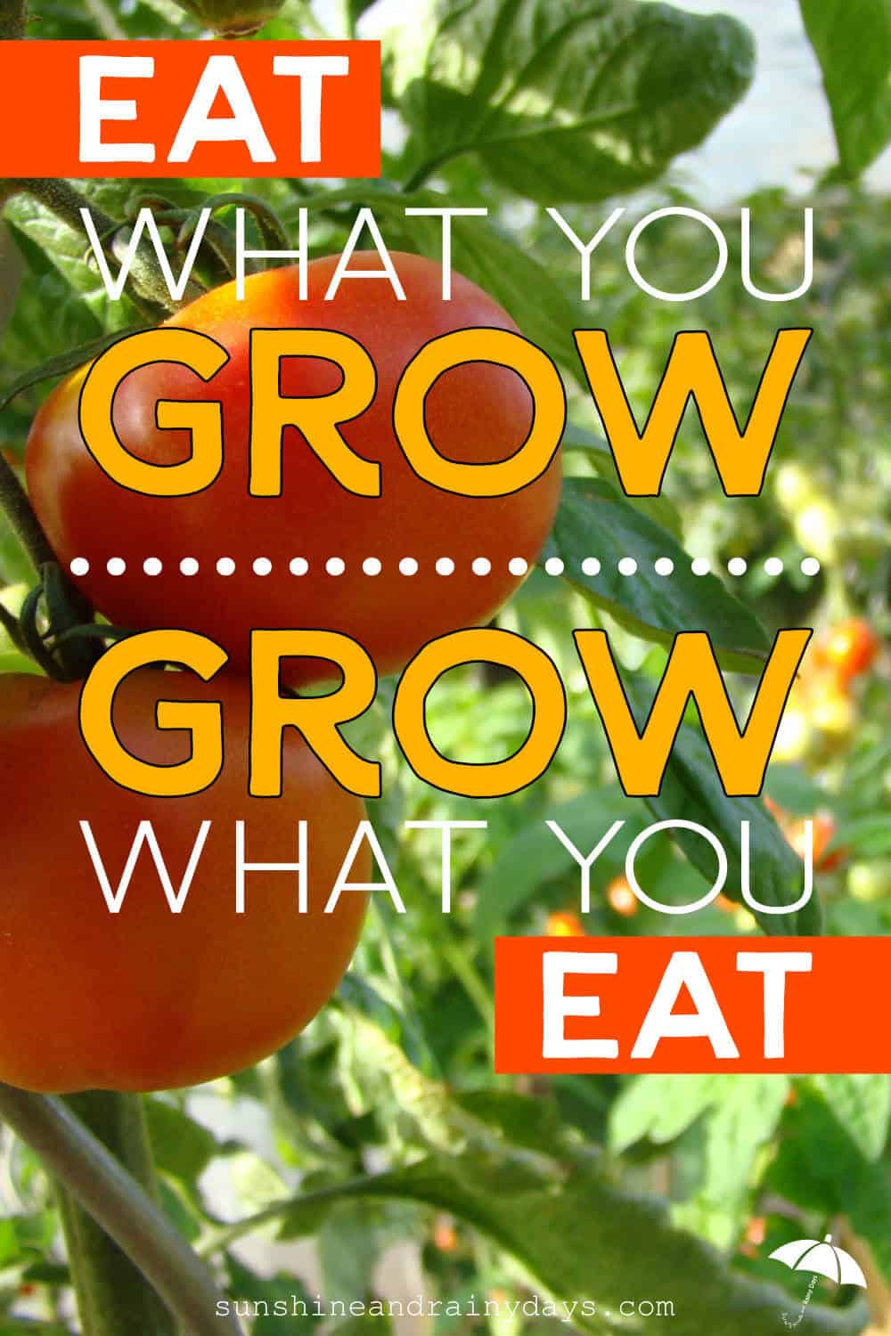 Grow What You Will Eat