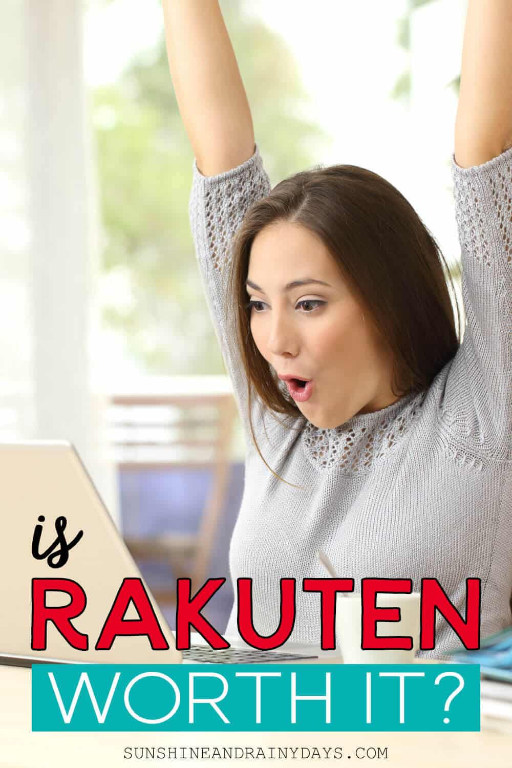 Excited girl with arms in the air and the words: Is Rakuten Worth It?