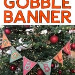 Thanksgiving Gobble Banner
