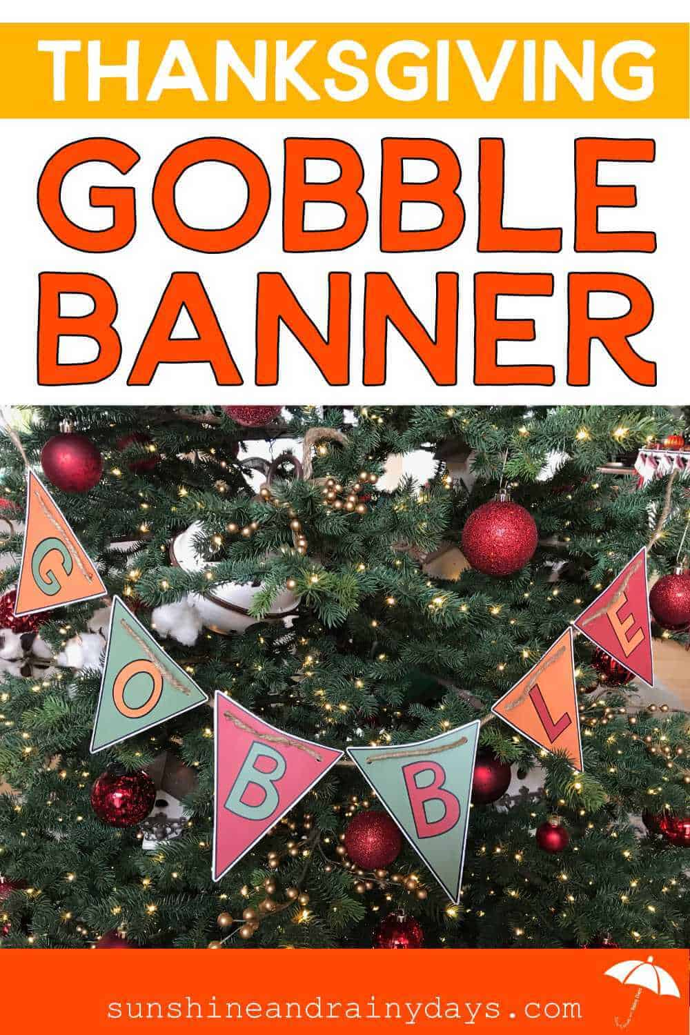 Thanksgiving Gobble Banner decorates a Christmas Tree!