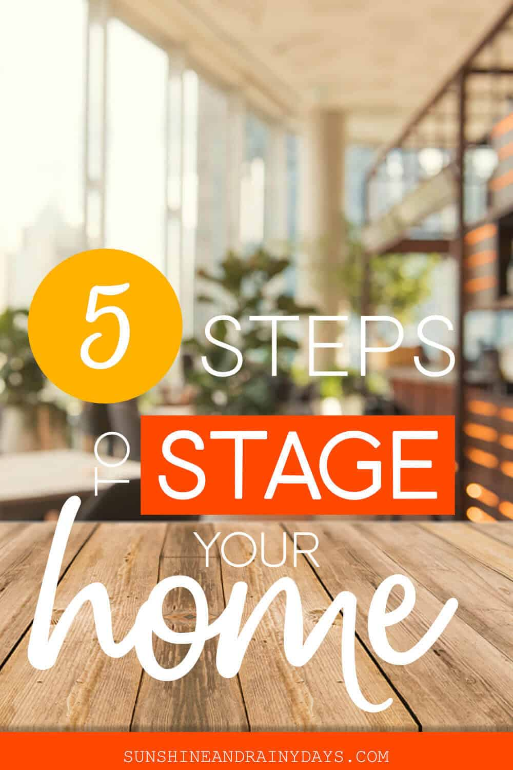 A staged room with the words: 5 Steps To Stage Your Home