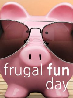 Piggy Bank with sunglasses and the words: Frugal Fun Day