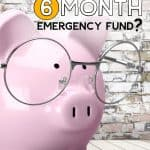 Piggy Bank with glasses and the words: How Much Should You Save In A 6 Month Emergency Fund?