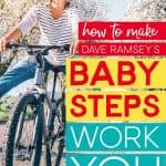 Girl on bike with the words: How To Make Dave Ramsey's Baby Steps Work For You