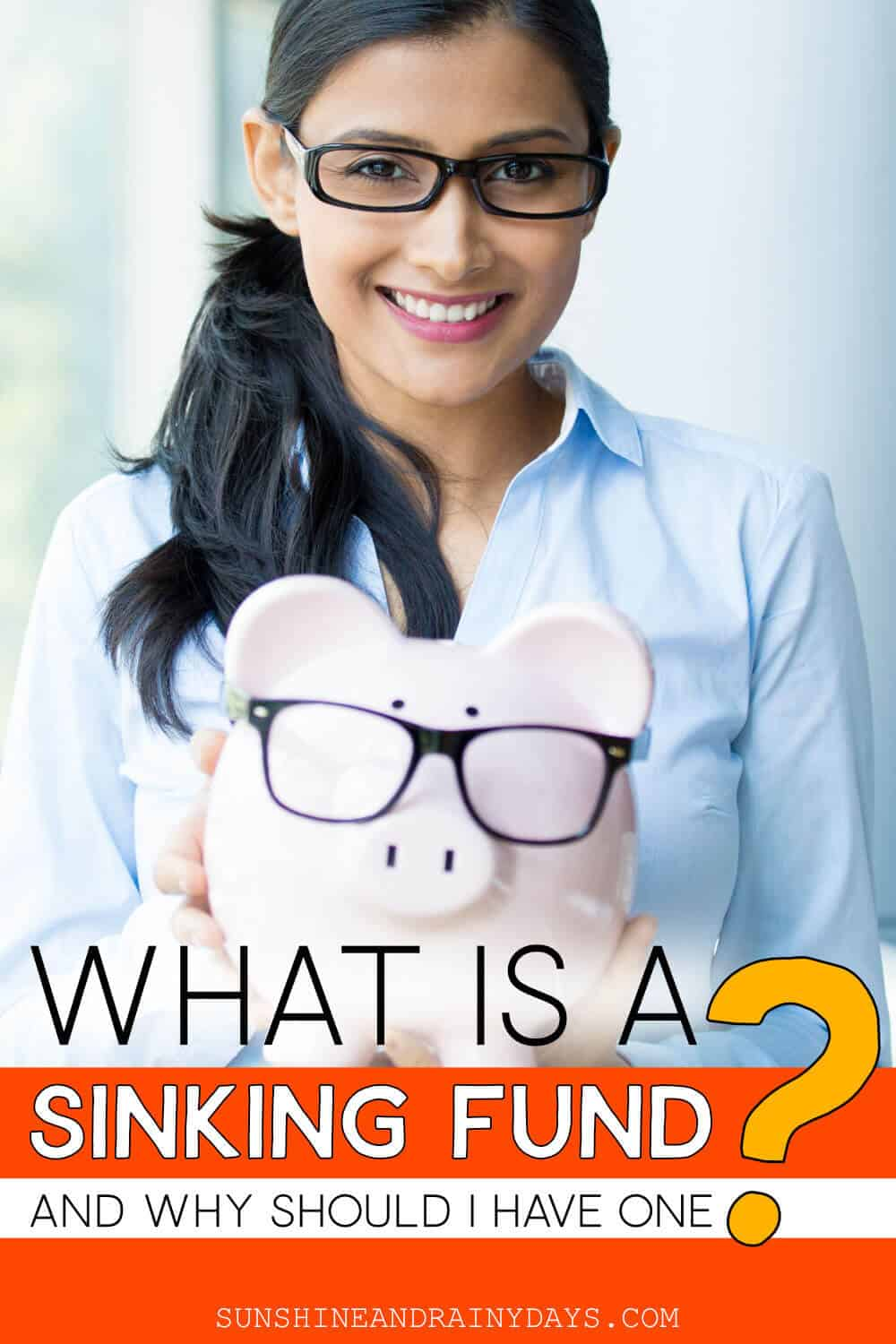 Girl holding piggy bank with words: What Is A Sinking Fund And Why Should I Have One?