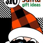 Dirty Santa with the words: $10 Dirty Santa Gift Ideas