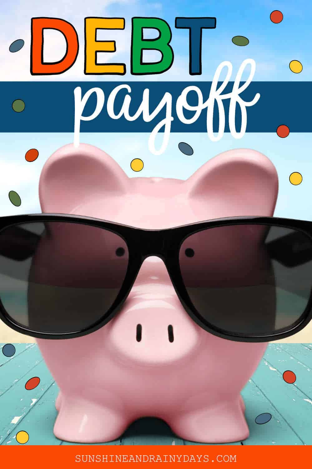 Piggy Bank with Sunglasses on and the words: Debt Payoff