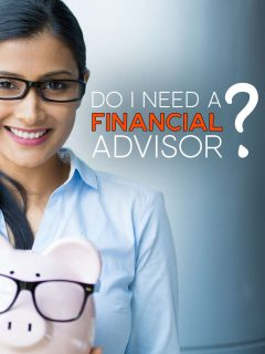 Lady holding a piggy bank with the words: Do You Need A Financial Advisor?