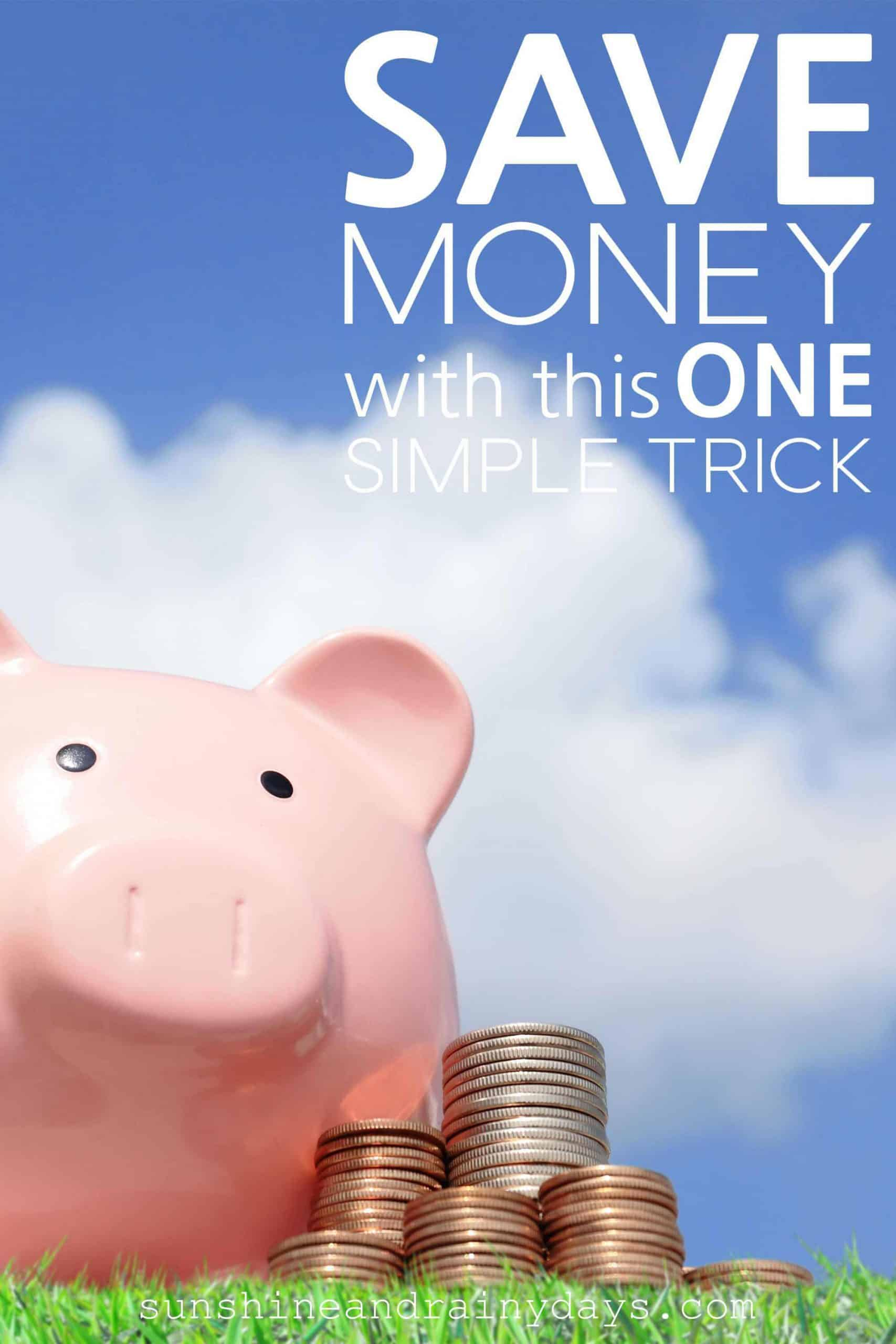 Piggy Bank with coins stacked up and the words: Save Money With This One Simple Trick
