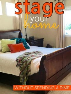 Master Bedroom with the words: Stage Your Home Without Spending A Dime